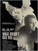 What Doesn't Kill You movies in Australia